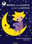 """""""Mora som glemte at det var kveld"""" av Ingrid Storholmen"""
