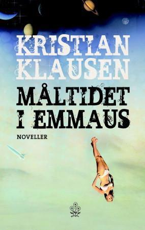 """""""Måltidet i Emmaus - noveller"""" av Kristian Klausen"""