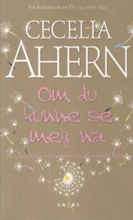 """""""Om du kunne se meg nå"""" av Cecelia Ahern"""