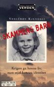 """""""Skammens barn - krigen ga henne liv, men stjal hennes identitet"""" av Veslemøy Kjendsli"""