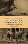 """""""Det var hjem vi sjøfolk skulle 15 samtaler med krigsseilerbarn"""" av Berit Rickhard"""