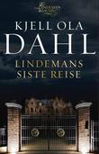 """""""Lindemans siste reise"""" av Kjell Ola Dahl"""
