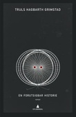 """""""En forutsigbar historie - roman"""" av Truls Hagbarth Grimstad"""