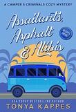 """""""Assailants, Asphalt & Alibis - A Camper & Criminals Cozy #8"""" av Tonya Kappes"""