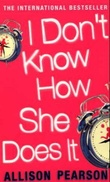"""""""I don't know how she does it - a comedy about failure, a tregedy about success"""" av Allison Pearson"""