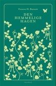 """""""Den hemmelige hagen - roman"""" av Frances Hodgson Burnett"""