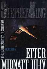 """""""Etter midnatt 3-4"""" av Stephen King"""