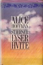 """""""Stjerner lyser hvite"""" av Alice Hoffman"""