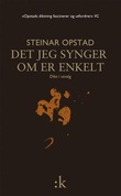 """""""Det jeg synger om er enkelt - dikt i utvalg"""" av Steinar Opstad"""