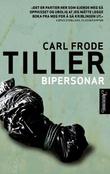 """Bipersonar"" av Carl Frode Tiller"