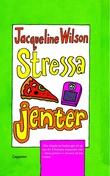 """""""Stressa jenter"""" av Jacqueline Wilson"""