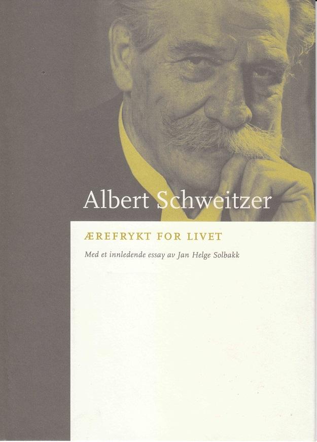 """""""Ærefrykt for livet - kulturfilosofiske skrifter"""" av Albert Schweitzer"""