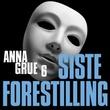 """""""Siste forestilling"""" av Anna Grue"""