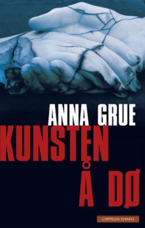 """""""Kunsten å dø"""" av Anna Grue"""