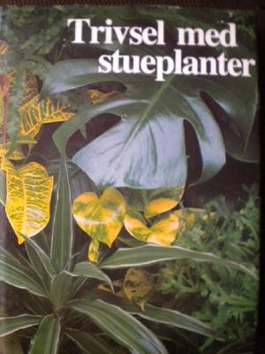 """""""Trivsel med stueplanter - alt om blomster og planter i hjemmet"""" av Cynthia Wickham"""
