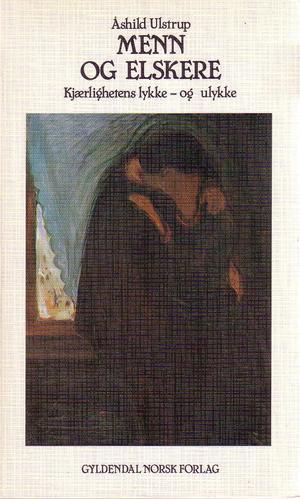 """""""Menn og elskere - kjærlighetens lykke - og ulykke"""" av Åshild Ulstrup"""