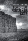"""""""Fordi jeg fortjener det? - en bok om mobbing, håp og ansvar"""" av Kristin Oudmayer"""