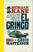 """""""El Gringo"""" av Louis Masterson"""