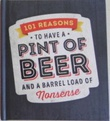 """""""101 Reasons to have a Pint of Beer and a Barrel Load of Nonsense"""" av Roffy"""