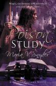 """Poison Study (Book 1 in The Study Trilogy) (MIRA)"" av Maria V. Snyder"