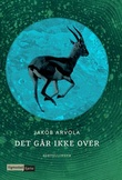 """""""Det går ikke over - fortellinger"""" av Jakob Arvola"""