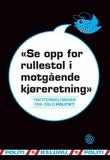 """""""Se opp for rullestol i motgående kjøreretning - twittermeldinger fra Oslo-politiet"""""""