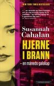 """""""Hjerne i brann - en måneds galskap"""" av Susannah Cahalan"""