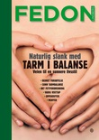 """""""Naturlig slank med tarm i balanse veien til en sunnere livsstil"""" av Fedon Lindberg"""