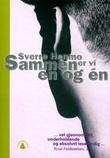 """""""Sammen er vi en og en"""" av Sverre Henmo"""