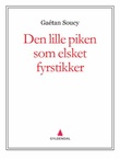 """""""Den lille piken som elsket fyrstikker"""" av Gaétan Soucy"""
