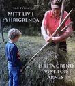 """""""Mitt liv i Fyhrigrenda - ei lita grend vest for Årnes"""" av Jon Fyhri"""