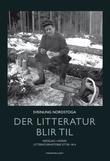 """""""Der litteratur blir til - nedslag i norsk litteraturhistorie etter 1814"""" av Sveinung Nordstoga"""