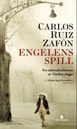 """""""Engelens spill"""" av Carlos Ruiz Zafón"""