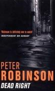 """""""Dead right - an inspector Banks mystery"""" av Peter Robinson"""