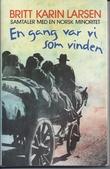 """""""En gang var vi som vinden - samtaler med en norsk minoritet"""" av Britt Karin Larsen"""