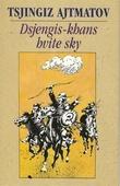 """""""Dsjengis-khans hvite sky"""" av Tsjingiz Ajtmatov"""