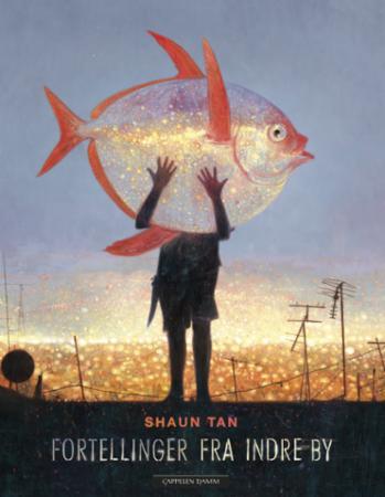 """""""Fortellinger fra indre by"""" av Shaun Tan"""