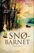 """""""Snøbarnet - en roman"""" av Eowyn Ivey"""