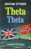 """""""Theta Theta - et blad fra motstandskampens historie 1940-45"""" av Kristian Ottosen"""