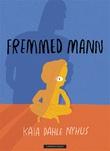 """""""Fremmed mann"""" av Kaia Dahle Nyhus"""