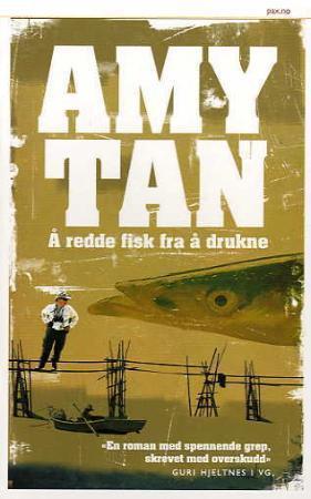 """""""� redde fisk fra å drukne"""" av Amy Tan"""