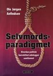 """""""Selvmordsparadigmet - hvordan politisk korrekthet ødelegger samfunnet"""" av Ole Jørgen Anfindsen"""
