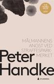 """""""Målmannens angst ved straffesparkmerket - fortelling"""" av Peter Handke"""