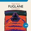 """Fuglane"" av Tarjei Vesaas"