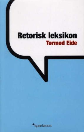 """""""Retorisk leksikon"""" av Tormod Eide"""