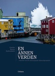 """""""En annen verden - historien om Det internasjonale Nyksundprosjektet"""" av Grethe Nytun Andreassen"""