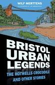 """Bristol Urban Legends - The Hotwells Crocodile and Other Stories"" av Stanley Wilfrid Merttens"