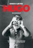 """""""Hugo - en biografi"""" av Simen Sætre"""