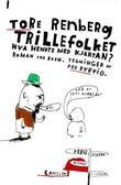 """""""Trillefolket - hva hendte med Kjartan?"""" av Tore Renberg"""