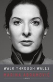 """Walk through walls a memoir"" av Marina Abramović"